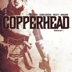 Graphic Novel Review: Copperhead: A New Sheriff In Town (Vol. #1)