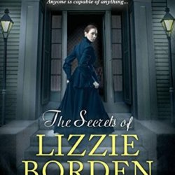 Book Review: The Secrets Of Lizzie Borden