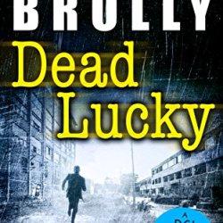 Book Review: Dead Lucky By Matt Brolly