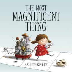 Picture Book Review: The Most Magnificent Thing