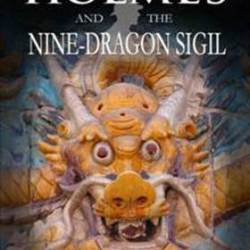 Book Review: Sherlock Holmes And The Nine-Dragon Sigil by Tim Symonds