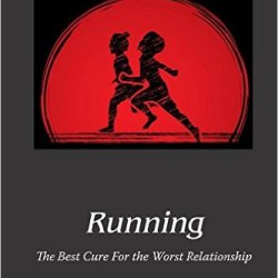 Book Review: Running: The Best Cure For The Worst Relationship by Richard Cohen