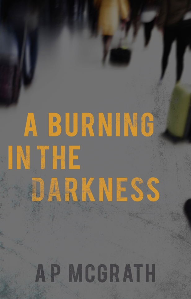 Book Review: A Burning In The Darkness by A.P. McGrath