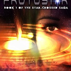 ARC Review: Protostar (The Star Crossed Saga #1) by Braxton A. Cosby